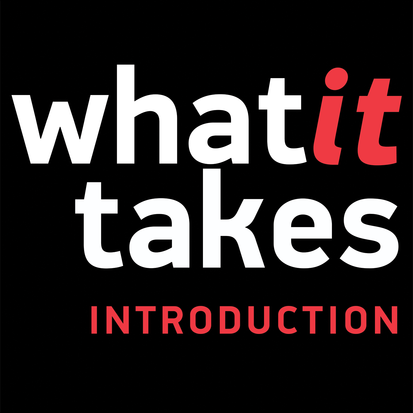 What It Takes (Introduction)